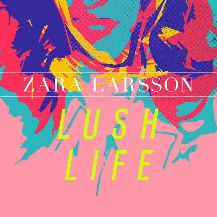 Zara Larsson - Lush Life