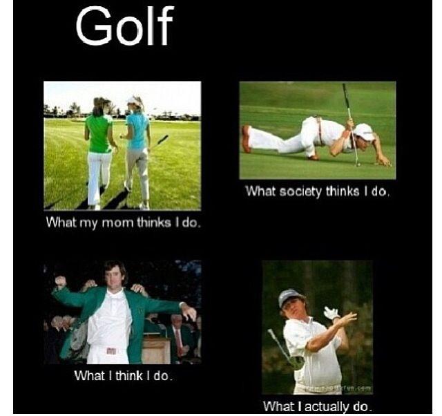 Haha golf...