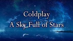 Coldplay - A Sky Full Of Stars - YouTube