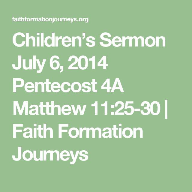 Children's Sermon July 6, 2014 Pentecost 4A Matthew 11:25-30   Faith Formation Journeys