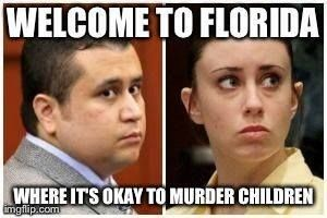 Casey Anthony & George Zimmermen both found innocent of killing children. Florida is a sad excuse for a state! :(