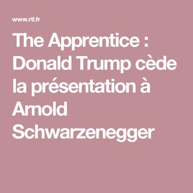 The Apprentice : Donald Trump cède la présentation à Arnold Schwarzenegger