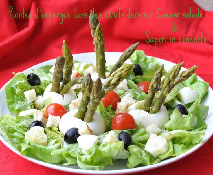 Sapori in concerto: Pointes d'asperges dans oeufs durs sur Caesar salade