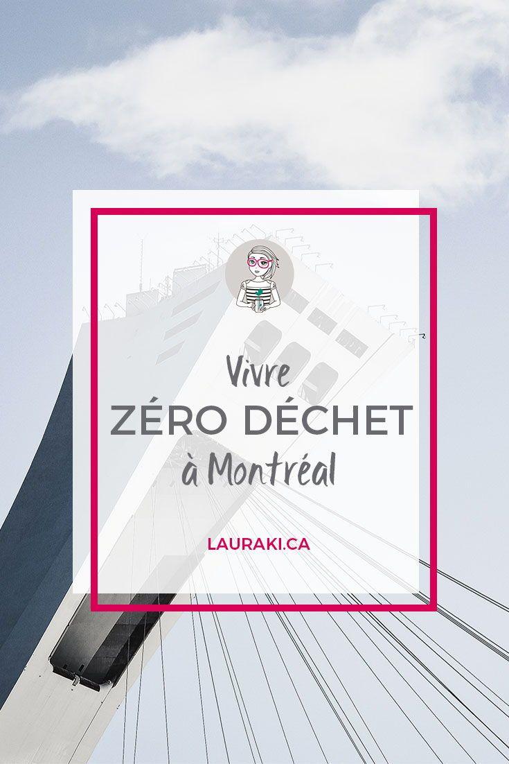 Vivre Zéro Déchet à Montréal : les meilleures adresses testées et approuvées. #zerodechet #travel #montreal #zerowaste