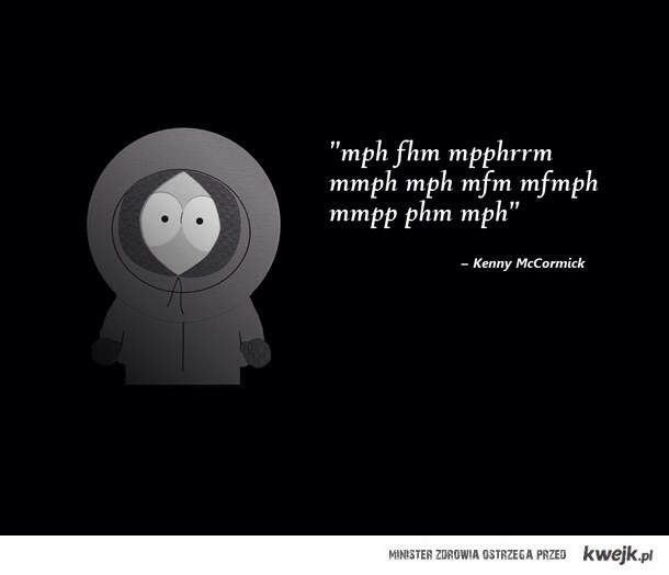 Kenny's Inspiring Quotes....... South Park