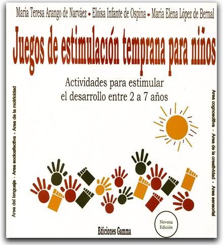 Juegos de estimulación temprana para niños – Ediciones Gamma – Ediciones Gamma    http://www.librosyeditores.com/tiendalemoine/ciencias-sociales-y-humanas/2242-juegos-de-estimulacion-temprana-para-ninos.html    Editores y distribuidores.