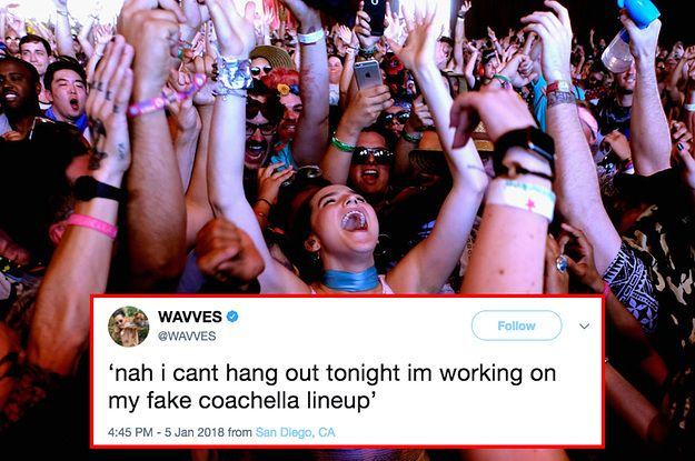 """12 Fake Coachella Lineups That'll Make You Spit Out The Vodka You Hid In Your Water Bottle  