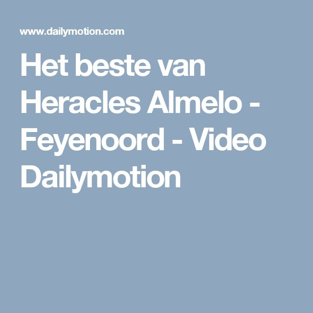 Het beste van Heracles Almelo - Feyenoord - Video Dailymotion