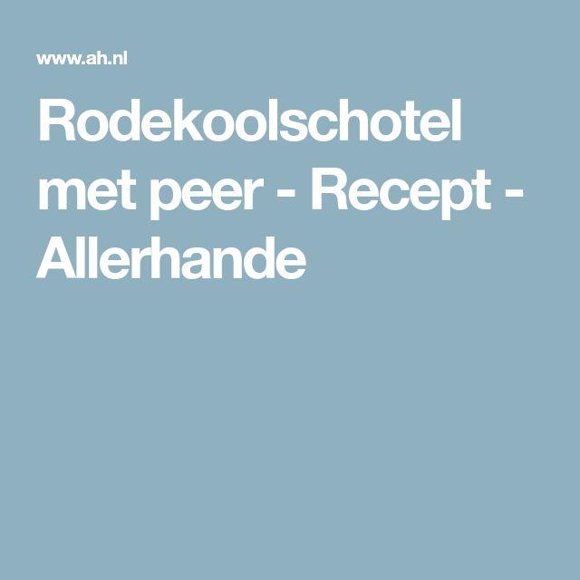 Rodekoolschotel met peer - Recept - Allerhande