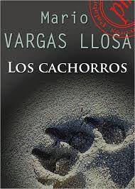 Mario Vargas Llosa. Los cachorros