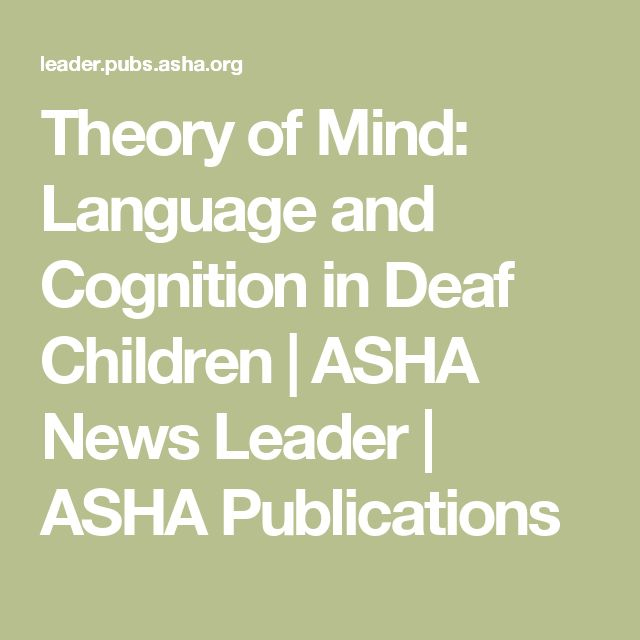 Theory of Mind: Language and Cognition in Deaf Children | ASHA News Leader | ASHA Publications