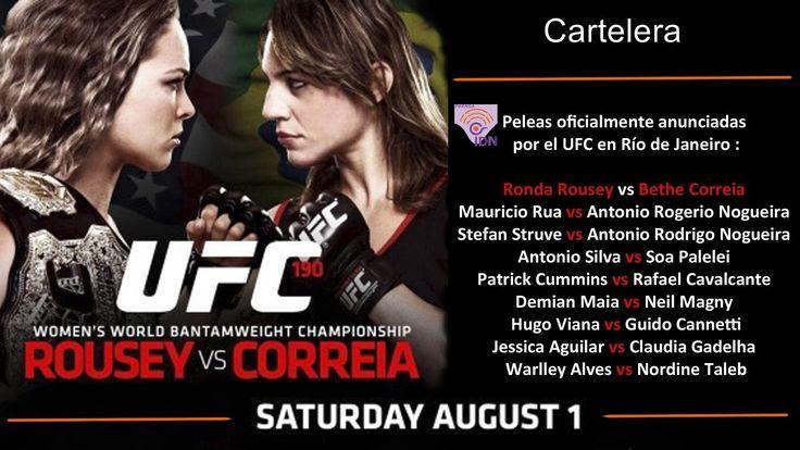 La Cartelera de UFC 190 con nueve peleas, en Río de Janeiro el UFC 190, 1 de agosto del 2015. ¿Cual es tu pronostico?