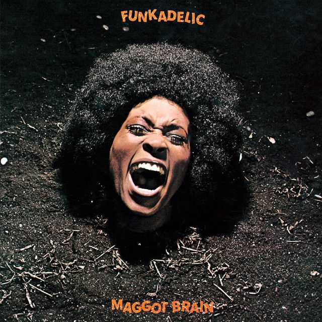 """ Maggot Brain"" by Funkadelic"