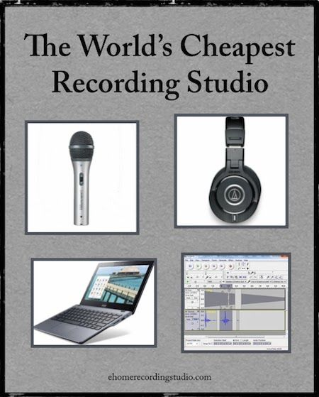 The World's Cheapest Recording Studio http://ehomerecordingstudio.com/cheapest-recording-studio/