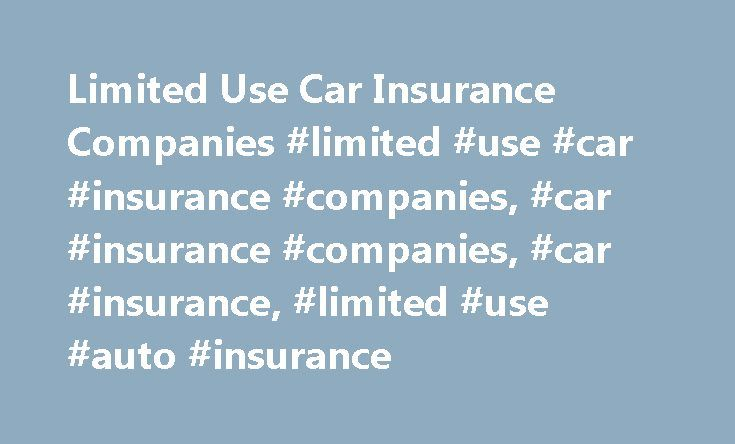 Limited Use Car Insurance Companies #limited #use #car #insurance #companies, #car #insurance #companies, #car #insurance, #limited #use #auto #insurance http://coin.nef2.com/limited-use-car-insurance-companies-limited-use-car-insurance-companies-car-insurance-companies-car-insurance-limited-use-auto-insurance/  # Limited Use Car Insurance Companies Published April 20, 2011 There are plenty of people who own more than one car. The flip side of this is they have to pay insurance on all the…