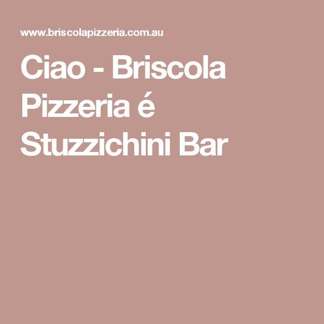 Ciao - Briscola Pizzeria é Stuzzichini Bar
