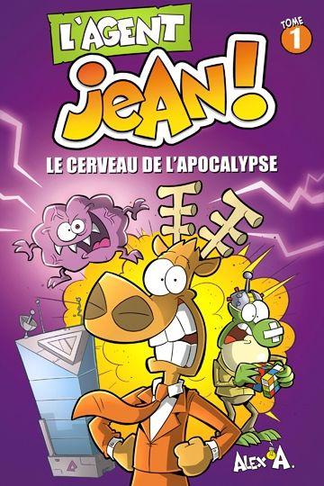 L'Agent Jean : L'Agent Jean t.1 - Le cerveau de l'apocalypse