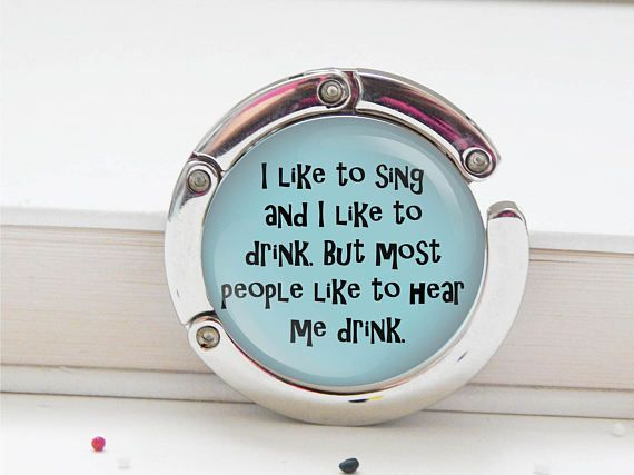 Funny drunk quote  purse hook bag hook table top hook