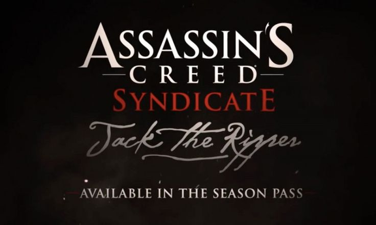 Assassins Creed Syndicate - http://gamesources.net/assassins-creed-syndicate-jack-the-ripper-dlc-coming-soon/