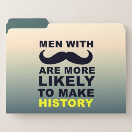 Cool Mustache Quote Typography File Folder - funny quotes fun personalize unique quote