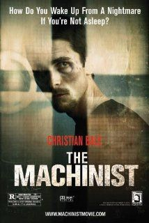 """The Machinist """"An industrial worker who hasn't slept in a year begins to doubt his own sanity."""""""