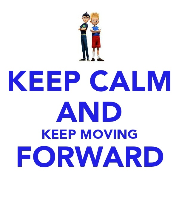 Meet the Robinsons :)Keep Moving Forward Quote Meet The Robinsons