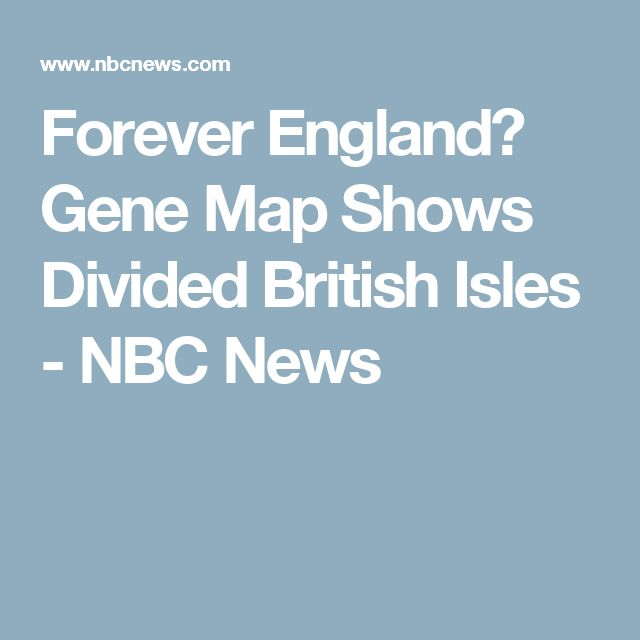 Forever England? Gene Map Shows Divided British Isles - NBC News