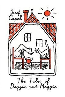 The Tales of Doggie and Moggie by Josef Capek