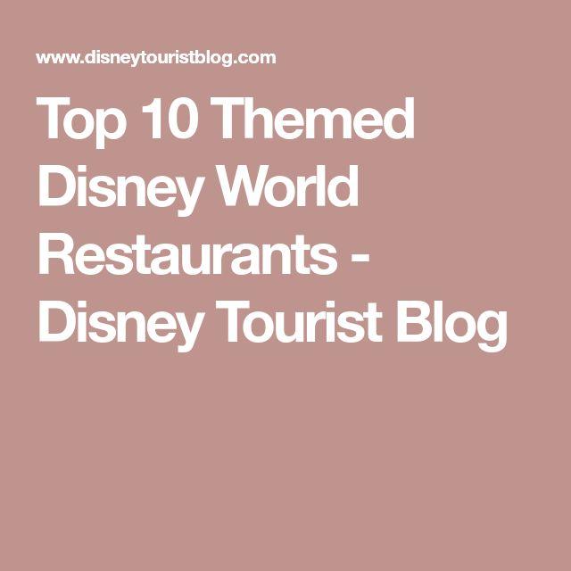 Top 10 Themed Disney World Restaurants - Disney Tourist Blog