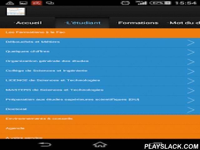 FST REUNION 2015  Android App - playslack.com , La Faculté des Sciences et Technologies est une Unité de Formation et de Recherche (UFR). La Faculté a pour mission de promouvoir et de développer la formation et la recherche dans les domaines suivants : mathématiques, informatique, physique et sciences pour l'ingénieur (énergétique, électronique, automatique…), chimie, sciences du vivant, géosciences. Elle a pour vocation de développer les relations entre le monde universitaire et l'ensemble…