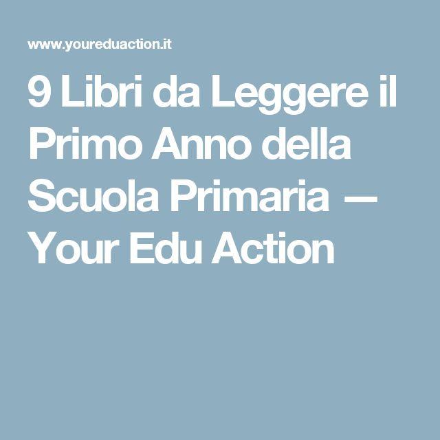 9 Libri da Leggere il Primo Anno della Scuola Primaria — Your Edu Action