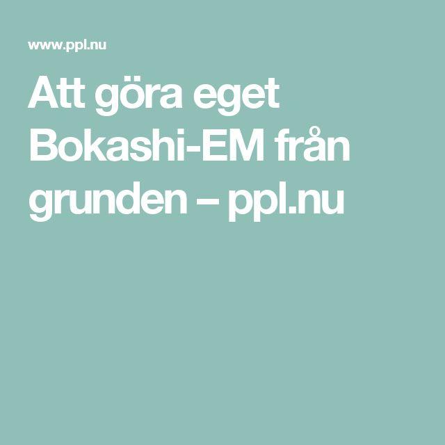 Att göra eget Bokashi-EM från grunden – ppl.nu