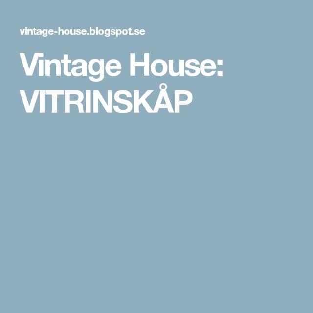 Vintage House: VITRINSKÅP