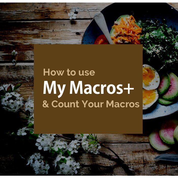 Using MyMacros+ With IIFYM Flexible Dieting Tutorial