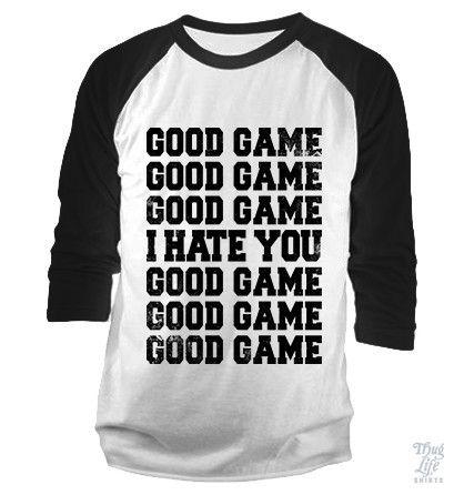 Good Game I Hate You Baseball Shirt