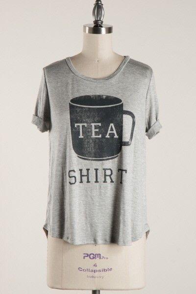 Tea Shirt …