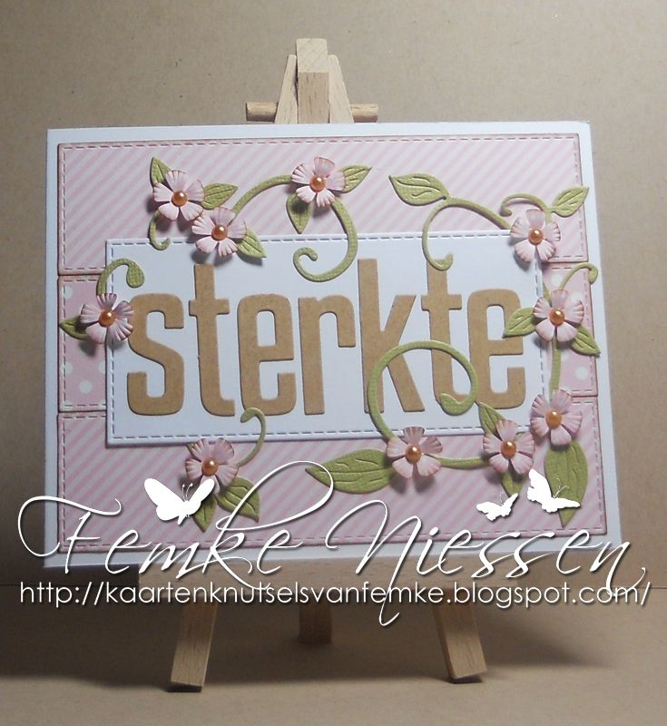 made by femke: be strong card (dutch). used the vertical stitched strips and high rise alphabet from MFT, a cheery lynn swirl and a small nellie snellen blossom punch.