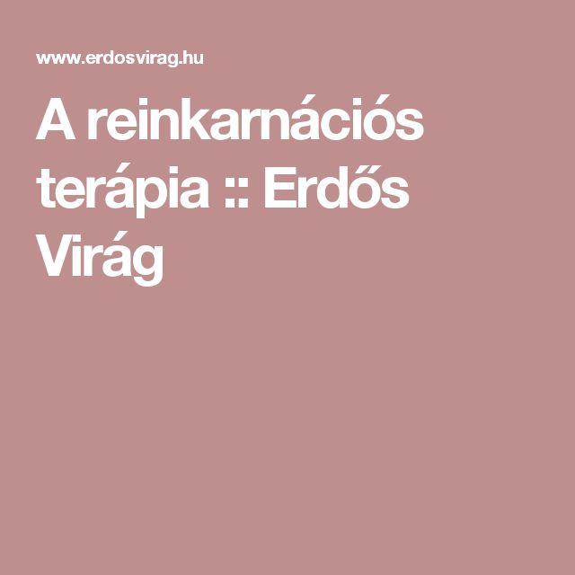 A reinkarnációs terápia :: Erdős Virág
