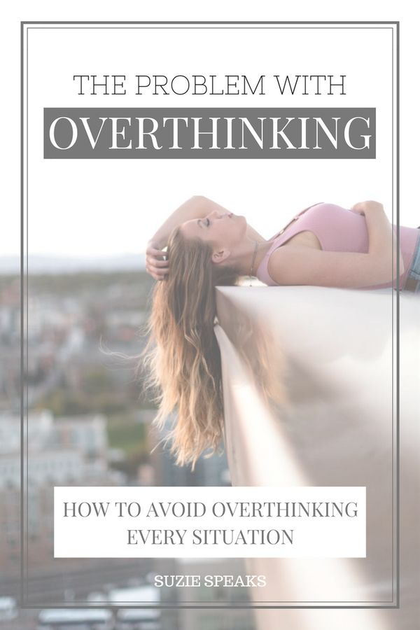 How to avoid overthinking every situation
