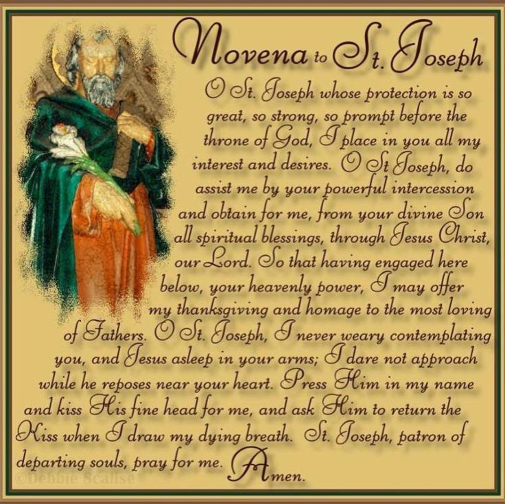 Novena to St. Joseph- this is my absolute favorite. I memorized it in college, and it is a very serious prayer. Thank you, St. Joseph for interceding (taking our prayers to) on our behalf with sweet Jesus!!!