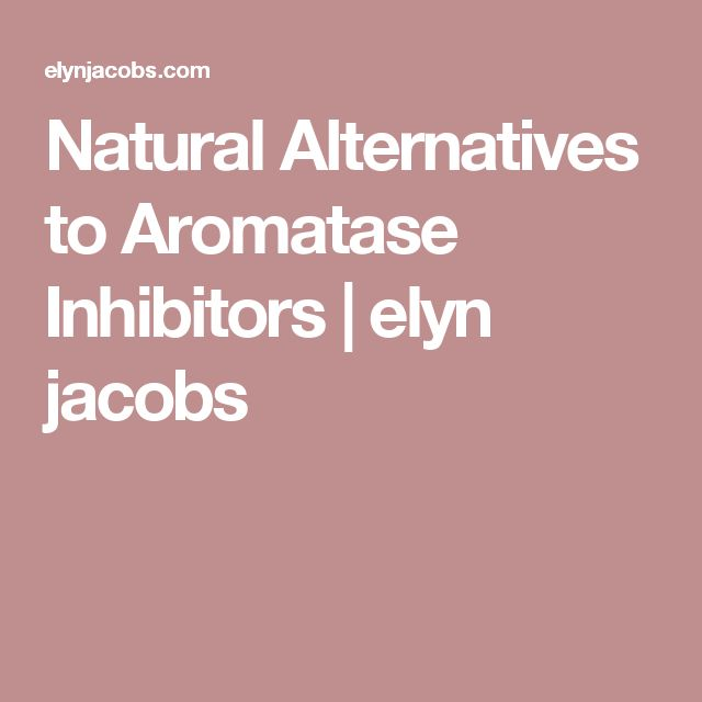 What Are The Best Natural Aromatase Inhibitors