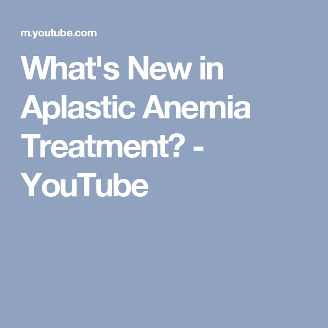 What's New in Aplastic Anemia Treatment? - YouTube