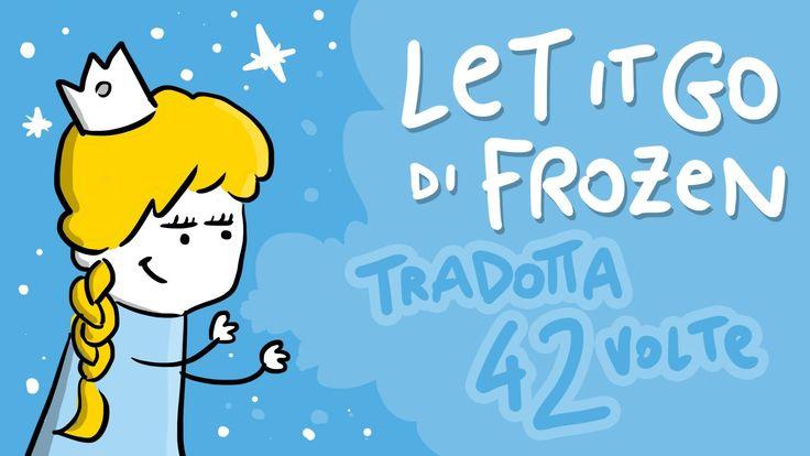 Let It Go (di Frozen) tradotta 42 volte- Scottecs