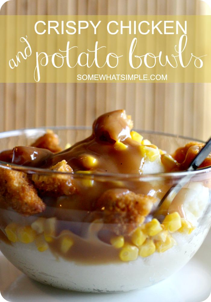 Crispy chicken + mashed potato bowls recipe - insanely easy + delicious meal idea! #dinnerideas