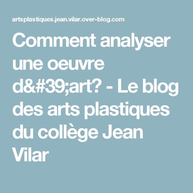 Comment analyser une oeuvre d'art? - Le blog des arts plastiques du collège Jean Vilar