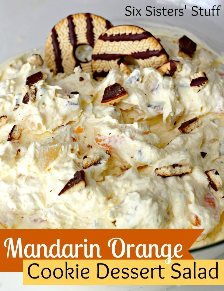 Mandarin Orange Cookie Dessert Salad ~ Ingredients needed: 2 (3.4 oz) pkgs vanilla instant pudding, 2 c buttermilk,* 2 (8 oz) containers Cool-Whip non-dairy frozen whipped topping, 1 (20 oz) can pineapple tidbits drained well, 2 (11 oz) can mandarin oranges drained well,  3/4 (11.5 oz) package fudge-striped cookies (I used Keebler brand).