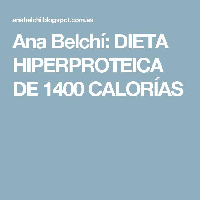 Ana Belchí: DIETA HIPERPROTEICA DE 1400 CALORÍAS