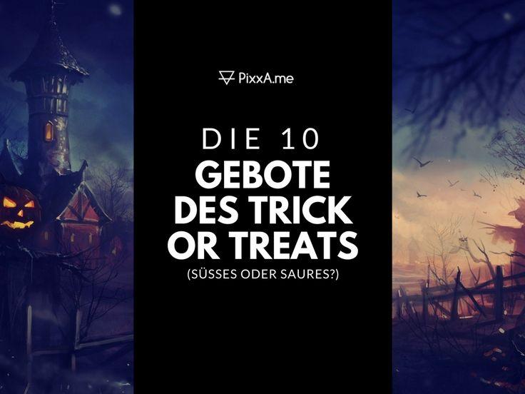 Die 10 Gebote des Trick or Treats (Süsses oder Saures?)