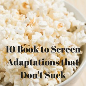 Is there anything better than seeing your favourite characters brought to life? Except maybe adaptations that don't totally suck. Here are my list of 10 book to screen adaptations that don't mess up the characters and world that we know and love so much. The Harry Potter series: While the Harry Potter series misses out …