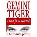 Gemini Tiger: A Novel for the Unhooked. (Kindle Edition)By tommy jonq